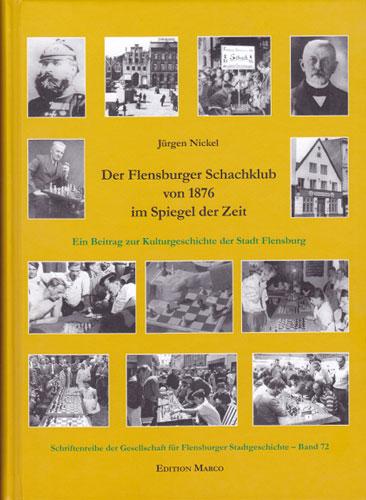 El Club de Ajedrez de Flensburg de 1876 a través de los tiempos