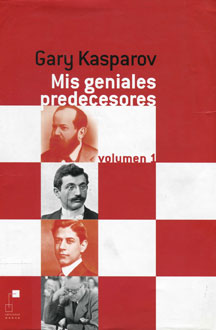 Mis Geniales Predecesores Volumen 1 Kasparov