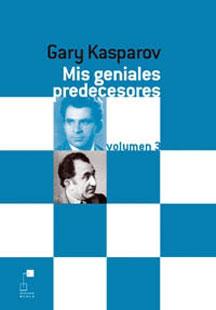 Mis Geniales Predecesores Volumen 3 Kasparov